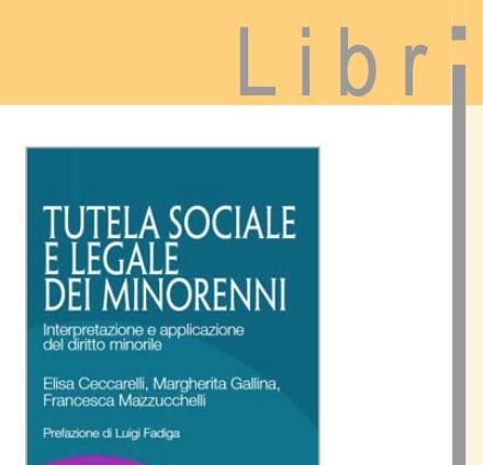 """Tutela sociale e legale dei minorenni: un libro per """"addetti al lavori"""" ma utile per tutti."""