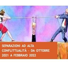 SEPARAZIONI AD ALTA CONFLITTUALITA' – Supervisione ed accompagnamento alla sperimentazione                    Da ottobre 2021 a febbraio 2022